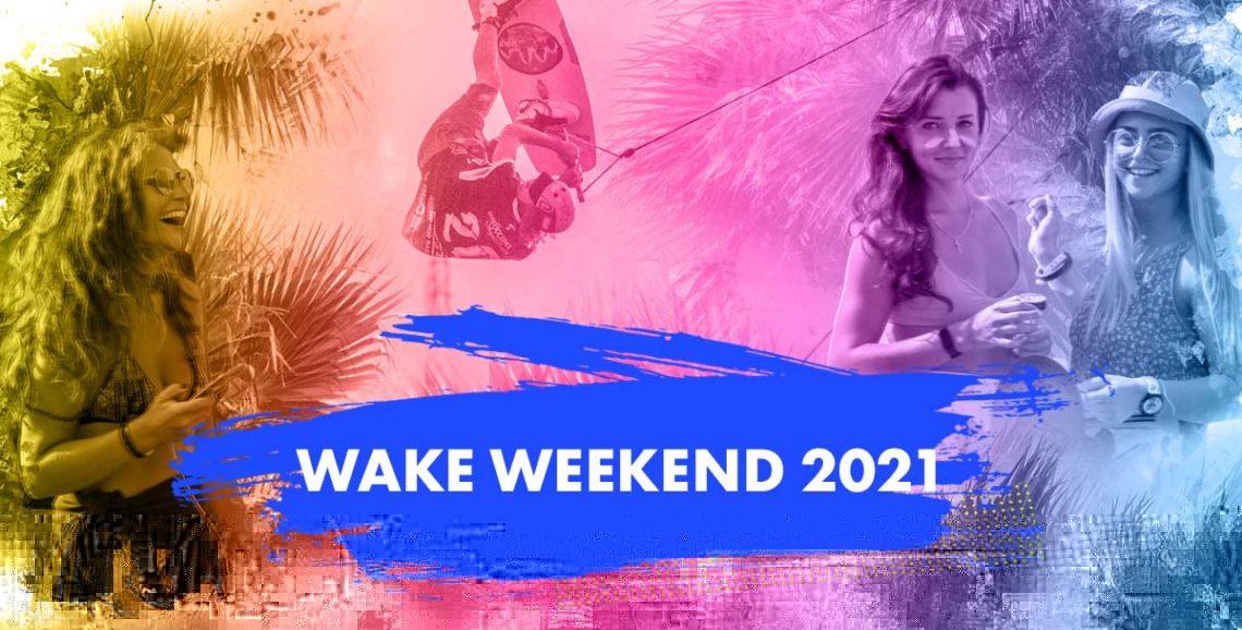 Wake Weekend 2021